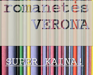 romanetės VERONA - SUPER KAINA!